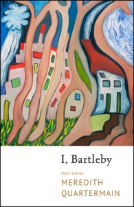 I Bartleby by Meredith Quartermain
