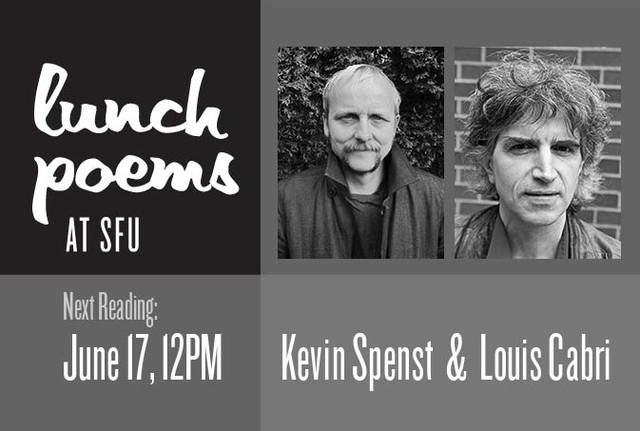 SFU Lunch Poems Kevin Spenst Louis Cabri